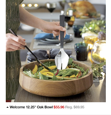 Welcome 12.25in Oak Bowl $55.96 Reg.  $69.95