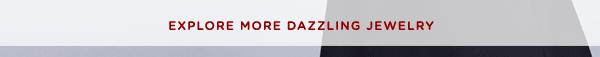 Explore More Dazzled Jewelry