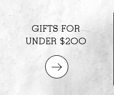 GIFTS FOR UNDER 200 DOLLARS.