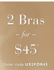 2 Bras for $45