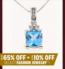 Up to 65% off + Extra 10% off Select Fashion Jewelry**