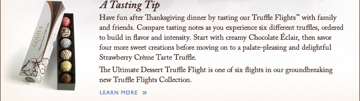 A Tasting Tip - LEARN MORE »