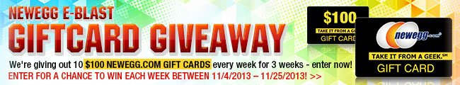 NEWEGG E-BLAST GIFTCARD GIVEAWAY. We're giving away 10 Newegg.com Gift Cards 3-WEEK STRAIGHT in November!
