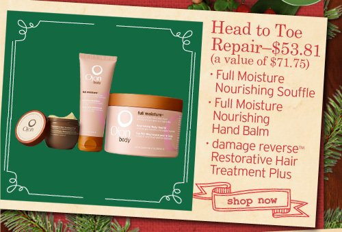 Head to Toe Repair - $53.81 (a value of $71.75) - Full Moisture Nourishing Souffle - Full Moisture Nourishing Hand Balm - Damage Reverse™ Restorative Hair Treatment Plus  SHOP NOW