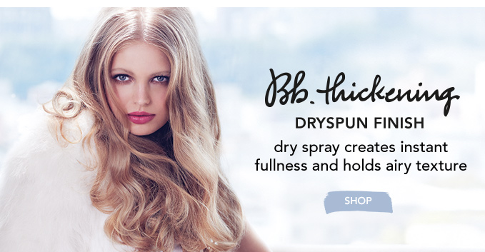 Bb.Thickening Dryspun Finish dry spray creates instant fullness and holds airy texture »SHOP