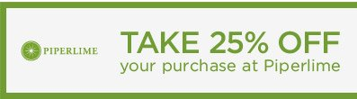 PIPERLIME | TAKE 25% OFF your purchase at Piperlime