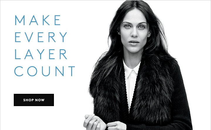 Sleek leather, cozy knits, plush fur... Shop the layers you need for the season now.