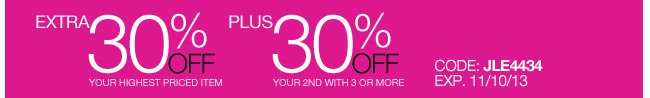 Extra 30% off your highest priced item + 30% off your 2nd with 3 or more