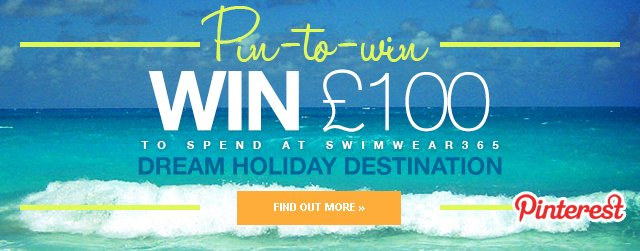 Pin to win - WIN £100 to spend at Swimwear365