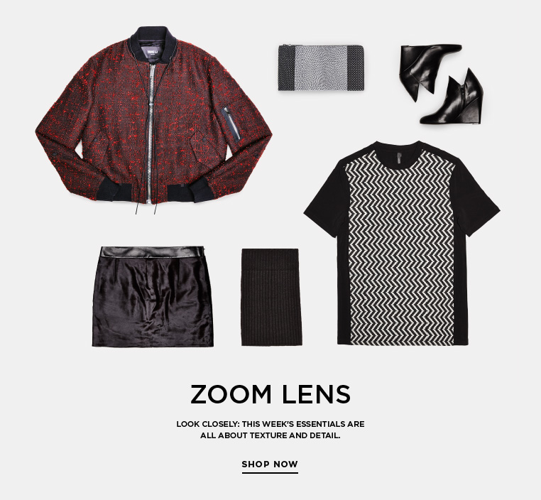 Essentials: Zoom Lens Look closely: this week's Essentials are all about texture and detail.