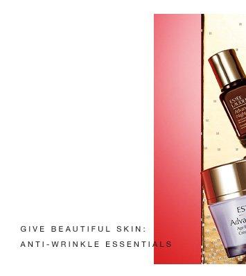 GIVE BEAUTIFUL SKIN: ANTI-WRINKLE ESSENTIALS