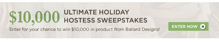 $10,000 Ultimate Holiday Hostess Sweeptakes. Enter Now