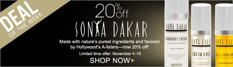 Deal of the Week: Save 20% on Sonya Dakar  Made with nature's purest ingredients and favored by Hollywood's A-listers—now 20% off!* *Offer ends November 10 Shop Now>>