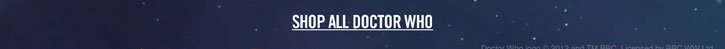 SHOP ALL DOCTOR WHO