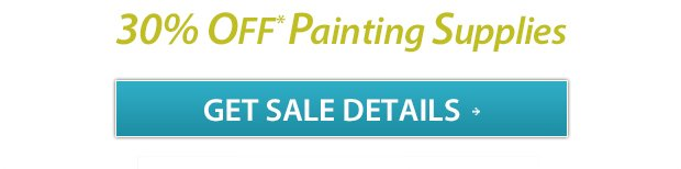 4 Day Super Sale! 40% Off* Paints November 8-11 - Learn More!
