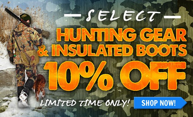 Get 10% Off Select Hunting Gear & Insulated Boots!