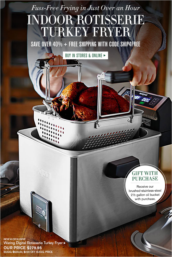 FUSS-FREE FRYING IN JUST OVER AN HOUR - INDOOR ROTISSERIE TURKEY FRYER - SAVE OVER 40% + FREE SHIPPING WITH CODE SHIP4FREE - BUY IN STORES & ONLINE