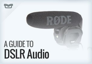 A Guide to DSLR Audio