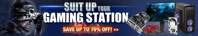 SUIT UP YOUR GAMING STATION. SAVE UP TO 70% OFF! >>
