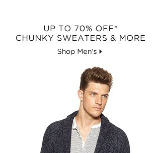Up To 70% Off* Chunky Sweaters & More