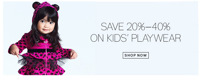 Save 20%-40% on Kid's Playwear. Shop Now.