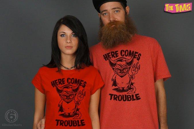 http://6dollarshirts.com/tt/reg/11-07-2013_Here_Comes_Trouble_T_SHIRT_reg.jpg