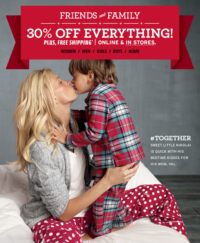 Friends and Family 30% off Everything | Plus, Free Shipping | Online & In Stores