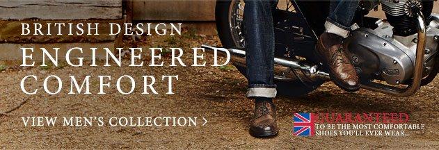 British Design, Engineered Comfort. View Men's Collection