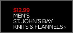 $12.99 MEN'S  ST. JOHN'S BAY  KNITS &  FLANNELS ›