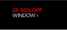 25-50% OFF WINDOW ›