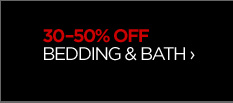 30-50% OFF BEDDING & BATH ›
