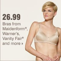 26.99 bras from Maidenform®, Warner's, Vanity Fair® and more.