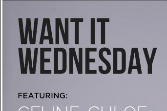 Want it Wednesday