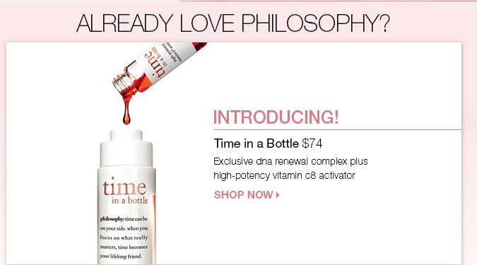 Already love Philosophy? Introducing Philosophy's Time In A Bottle $74 SHOP NOW