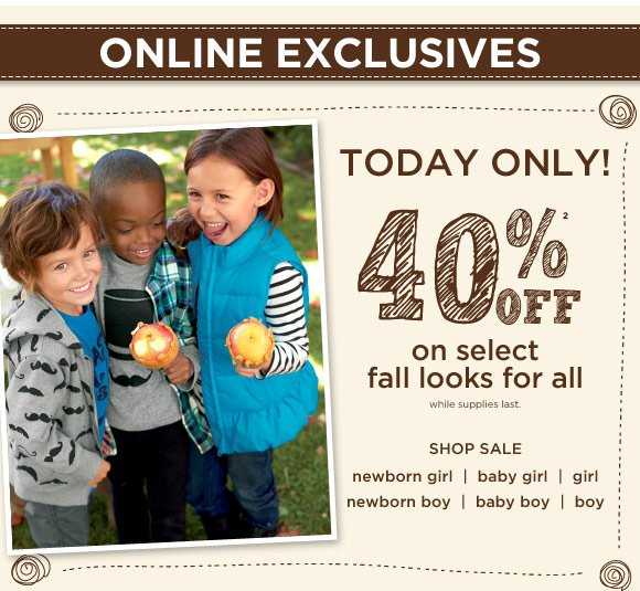 Online Exclusives. Today Only! 40% Off(2) on select fall looks for all. While supplies last. Shop Sale.
