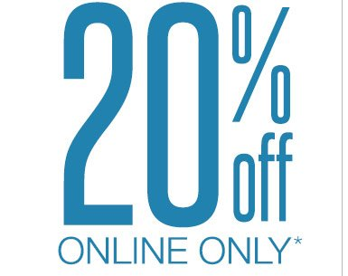 20% OFF ONLINE ONLY