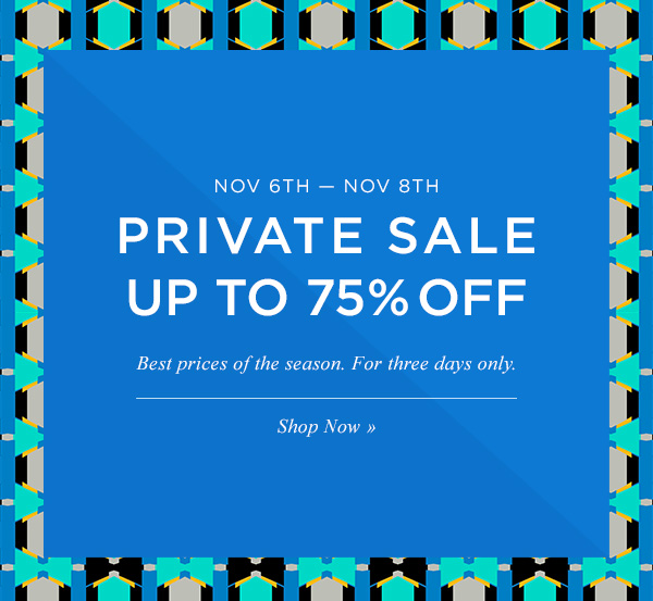 PRIVATE SALE UP TO 75% OFF. Shop Now.