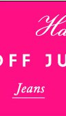 Have it all. 30 percent off Juicy Favorites. Jeans.