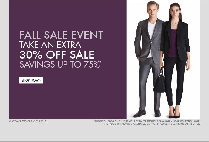 FALL SALE EVENT TAKE AN EXTRA 30% OFF SALE SAVINGS UP TO 75%* - SHOP NOW