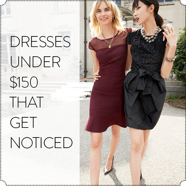 DRESSES UNDER $150 THAT GET NOTICED