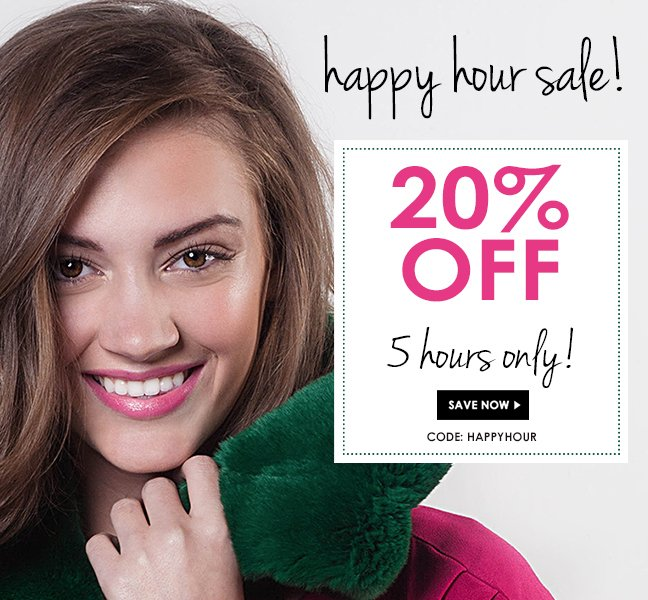 It's happy hour! Save 20% on your order today!