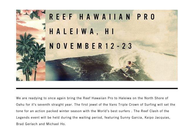 The 2013 Reef Hawaiian Pro is coming Soon!