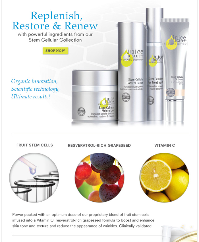Replenish, Restore & Renew with powerful ingredients from our Stem Cellular Collection