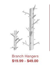 Branch Hangers $19.99 - $49.00 »