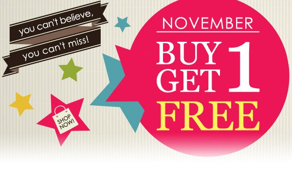 Don't miss our Nov Buy 1 Get 1 Free!