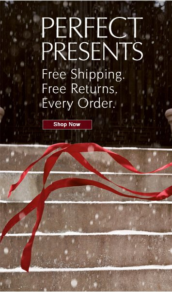 PERFECT PRESENTS  Free Shipping. Free Returns. Every Order.  Shop Now »