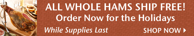 All Whole Hams Ship Free! Order Now for the Holidays - While Supplies Last - Shop Now