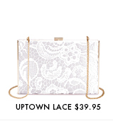 Uptown Lace - $39.95