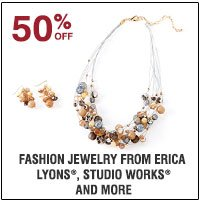 50% off Fashion Jewlery from Erica Lyons®, Studio WOrks®, Relativity®  and more. Shop now.