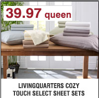 39.97 queen LivingQuarters cozy touch select sheets sets. Shop now.